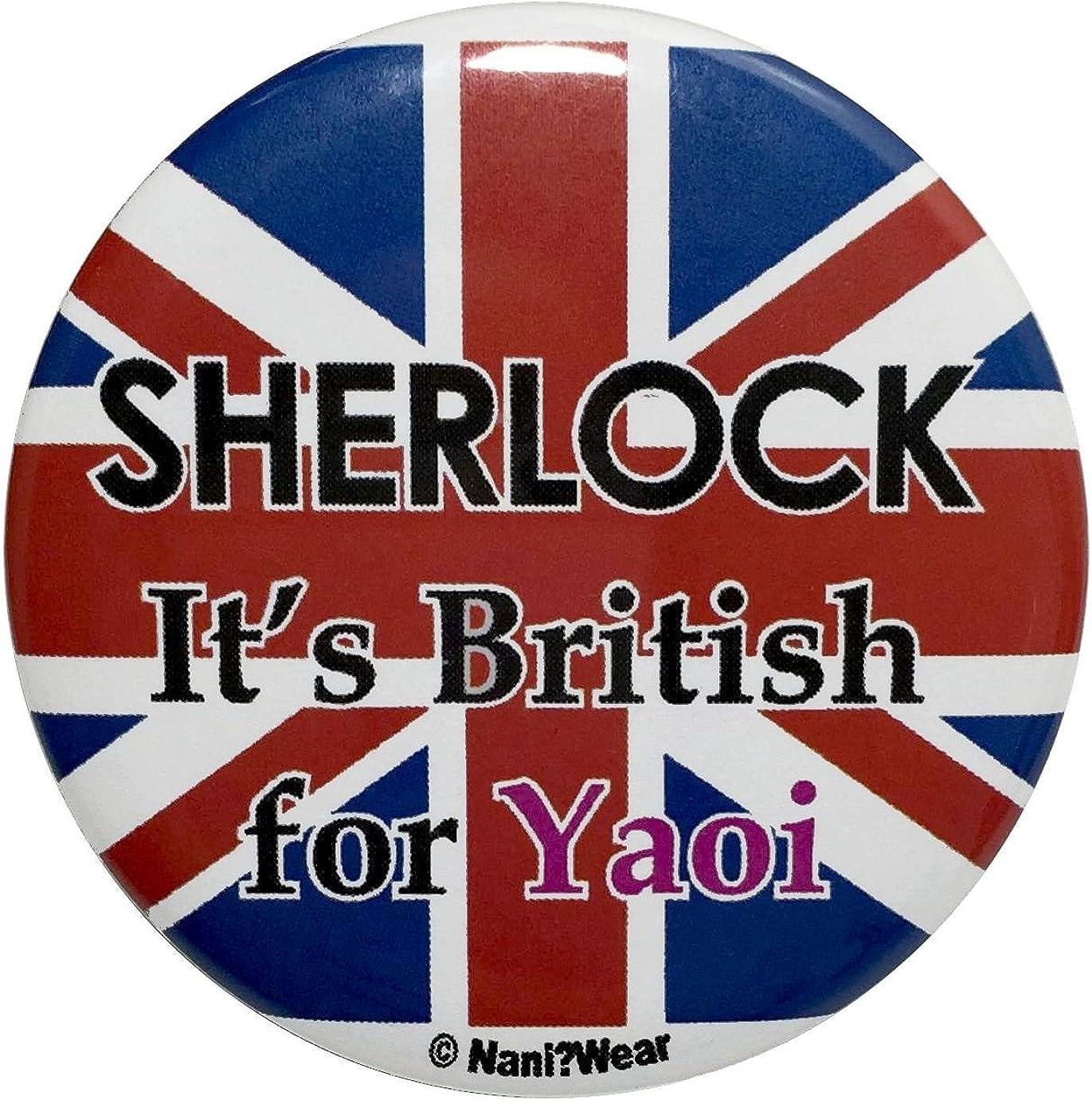 NaniWear Sherlock Benedict Cumberbatch 2.25 Inch Button Sherlock is British for Yaoi