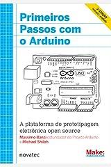 Primeiros Passos com o Arduino (Em Portuguese do Brasil) Paperback