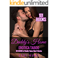 EROTICA TABOO: DADDY'S HOME - 101 BOOKS of Daddy Taboo Short Stories