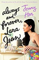 Always And Forever Lara Jean (To All The Boys