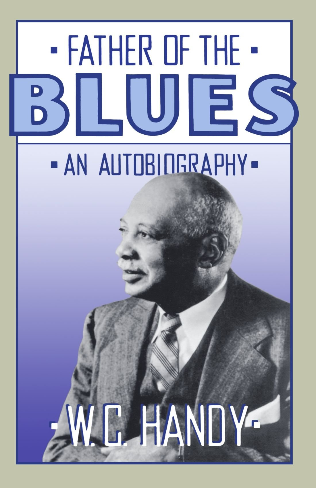 Father of the Blues: An Autobiography (Da Capo Paperback)