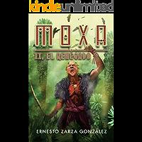 Moxa II: El Renegado