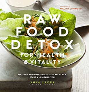 The uncook book the essential guide to a raw food lifestyle raw food detox for health and vitality includes an energising 5 day plan to forumfinder Gallery