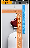 GOOGLE SEO 2020: Guía Completa y Actualizada de los Factores de Posicionamiento en Google