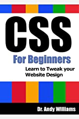 CSS :: CSS for Beginners: Learn to Tweak Your Website Design (Webmaster Series Book 6) Kindle Edition