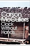 Clock Without Hands (Penguin Modern Classics)