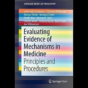 Evaluating Evidence of Mechanisms in Medicine: Principles and Procedures (SpringerBriefs in Philosophy)