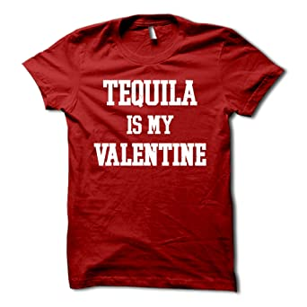 9c2856ce HGOS Tequila is My Valentine Shirt - Funny Valentines Day Tee - Singles  Awareness Day | Amazon.com