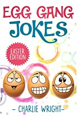 Egg Gang Jokes - Easter Edition: Easter Jokes Book for Kids with Knock-Knock Jokes and Riddles, An Easter Basket Stuffer for Kids (EGGanG Jokes) Paperback