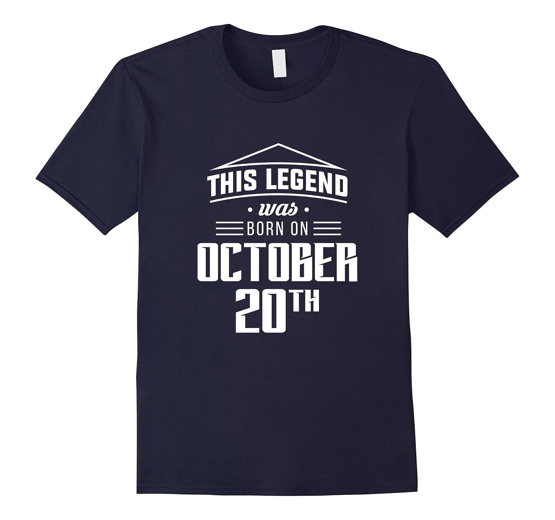 Born on October 20th Birthday Legend Shirt-FL