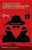 La privacy vi salverà la vita!: Internet, social, chat e altre mortali amenità