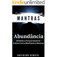 Mantras Para Abundância: Atraindo a Prosperidade na Prática Com a Meditação e Mantras