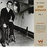 The Complete Josef Hofmann, Vol. 3