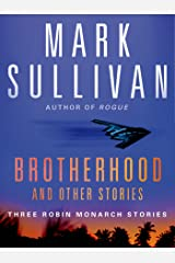 Brotherhood and Others: Three Robin Monarch stories (Robin Monarch Thrillers) Kindle Edition
