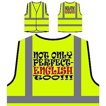 No sólo perfecto - inglés demasiado divertido novedad nuevo Chaqueta de seguridad amarillo personalizado de alta