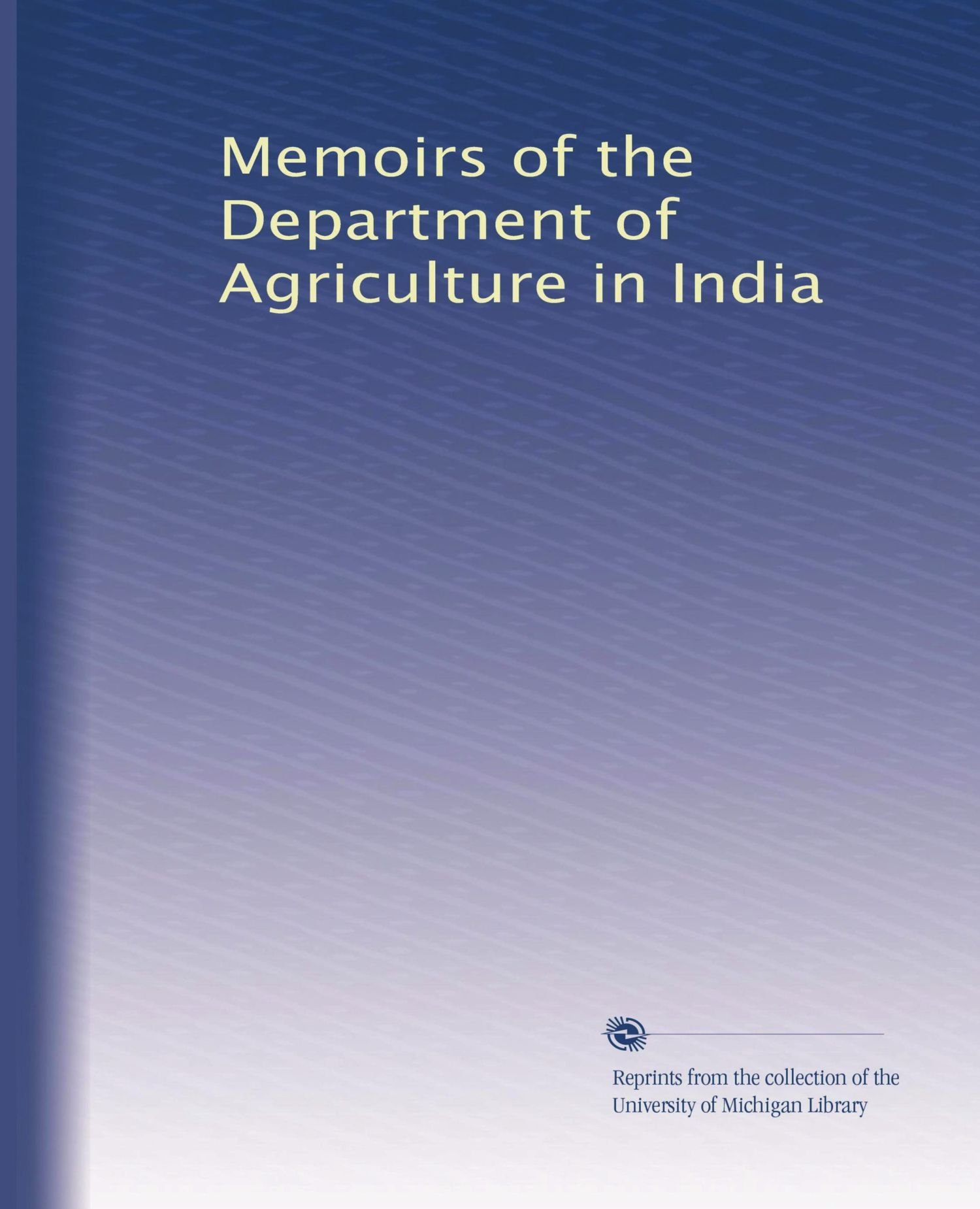 Download Memoirs of the Department of Agriculture in India (Volume 2) PDF