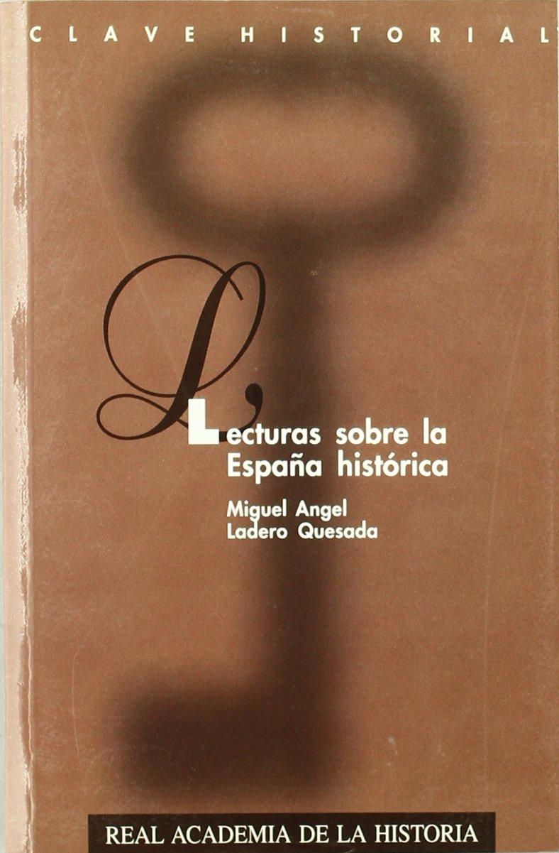 Lecturas sobre la España histórica. Clave Historial.: Amazon.es: Ladero, M.A.: Libros