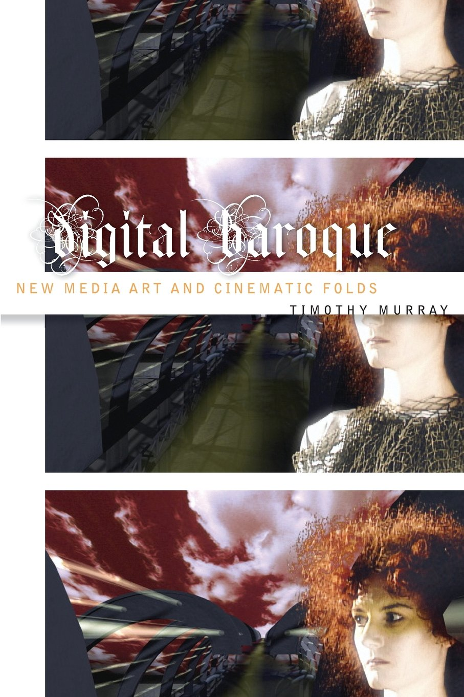 Digital Baroque: New Media Art And Cinematic Folds (electronic Mediations):  Timothy Murray: 9780816634026: Amazon: Books