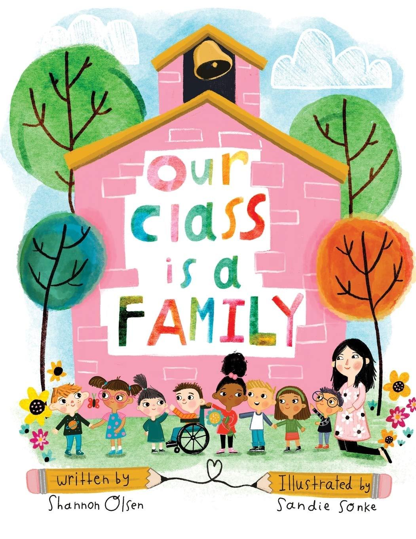 Our Class is a Family: Olsen, Shannon, Sonke, Sandie: 9780578629094: Amazon.com: Books