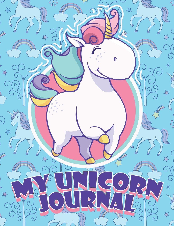 My Unicorn Journal: Cute Unicorn School Notebook (Unicorns Are Real Be A Unicorn Notebook Journal)(8.5x11)(V51)