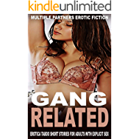 GANG RELATED - MULTIPLE PARTNERS EROTIC FICTION: Erotica taboo Short stories For adults with explicit sex
