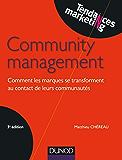 Community management - 3e éd. : Comment les marques se transforment au contact de leurs communautés