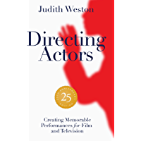 Directing Actors - 25th Anniversary Edition: Creating Memorable Performances for Film and Television (English Edition)