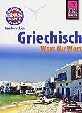 Reise Know-How Sprachführer Griechisch - Wort für Wort: Kauderwelsch-Band 4