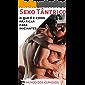 Sexo Tântrico: O que é e como praticar para iniciantes