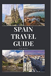 Spain Travel Guide: Activities, Food, Drinks, Barcelona, Madrid, Valencia,