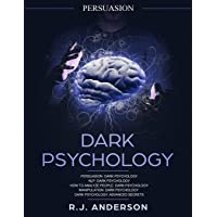 Persuasion: Dark Psychology Series 5 Manuscripts - Persuasion, Nlp, How to Analyze People, Manipulation, Dark Psychology Advanced Secrets