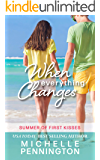 When Everything Changes: A Clean YA Romance Novella (Summer of First Kisses Book 3)