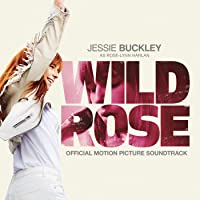 Wild Rose (Official Motion Picture Soundtrack)