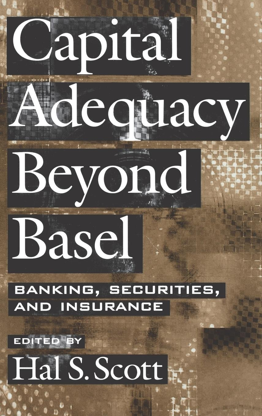 Capital Adequacy beyond Basel: Banking, Securities, and Insurance