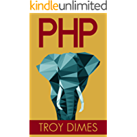 PHP: Learn PHP Programming, Quick & Easy