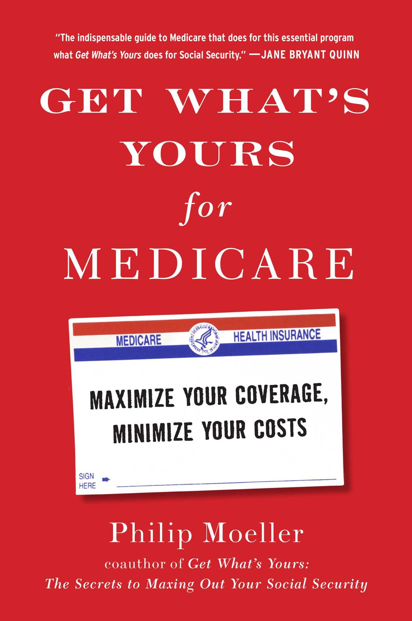 Get What's Yours For Medicare: Maximize Your Coverage, Minimize Your Costs  (the Get What's Yours Series): Philip Moeller: 9781501124006: Amazon:  Books