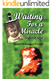 Waiting for a Miracle: Historical Novel (English Edition)