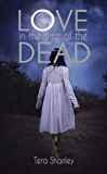 Love in the Time of the Dead (The Dead Rapture Series Book 1)