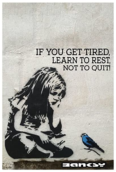 Image result for If you get tired learn to rest, not to quit
