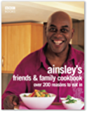 Ainsley Harriott's Friends & Family Cookbook: Over 200 Reasons to Eat In