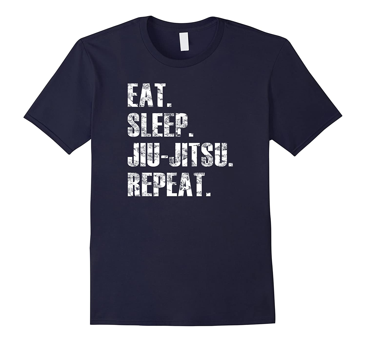 Eat Sleep Jiu-Jitsu Repeat Martial Arts Distressed T Shirt-T-Shirt