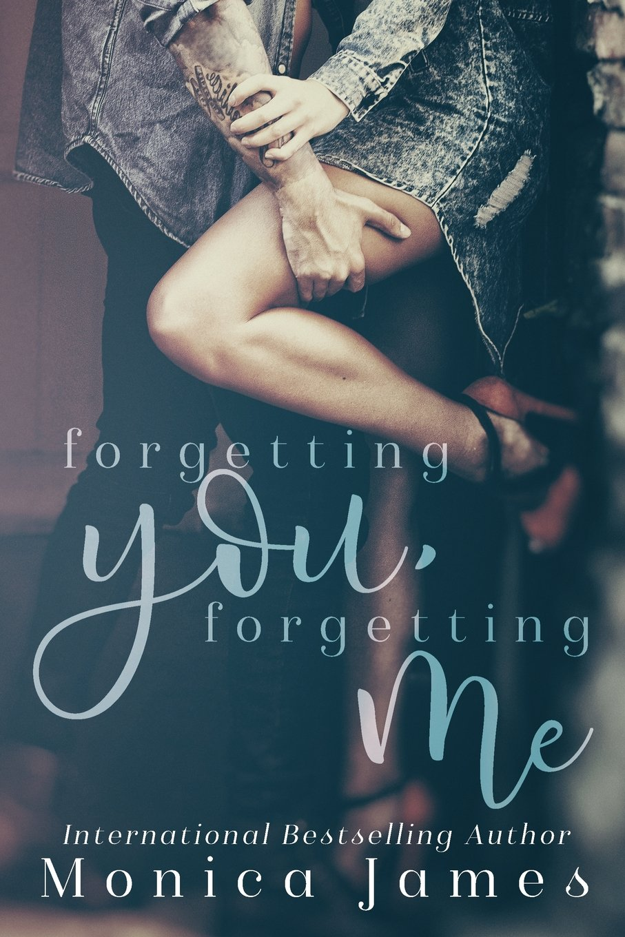 Forgetting You, Forgetting Me: Volume 1 Memories from ...