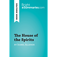 The House of the Spirits by Isabel Allende (Book Analysis): Detailed Summary, Analysis and Reading Guide…