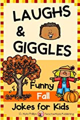 Fall Jokes for Kids: You'll Fall Over Laughing with these Autumn Jokes, Knock-Knock Jokes, and Tongue Twisters! (Seasonal Joke Books) Paperback