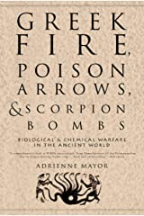 Greek Fire, Poison Arrows, & Scorpion Bombs: Biological & Chemical Warfare in the Ancient World Paperback