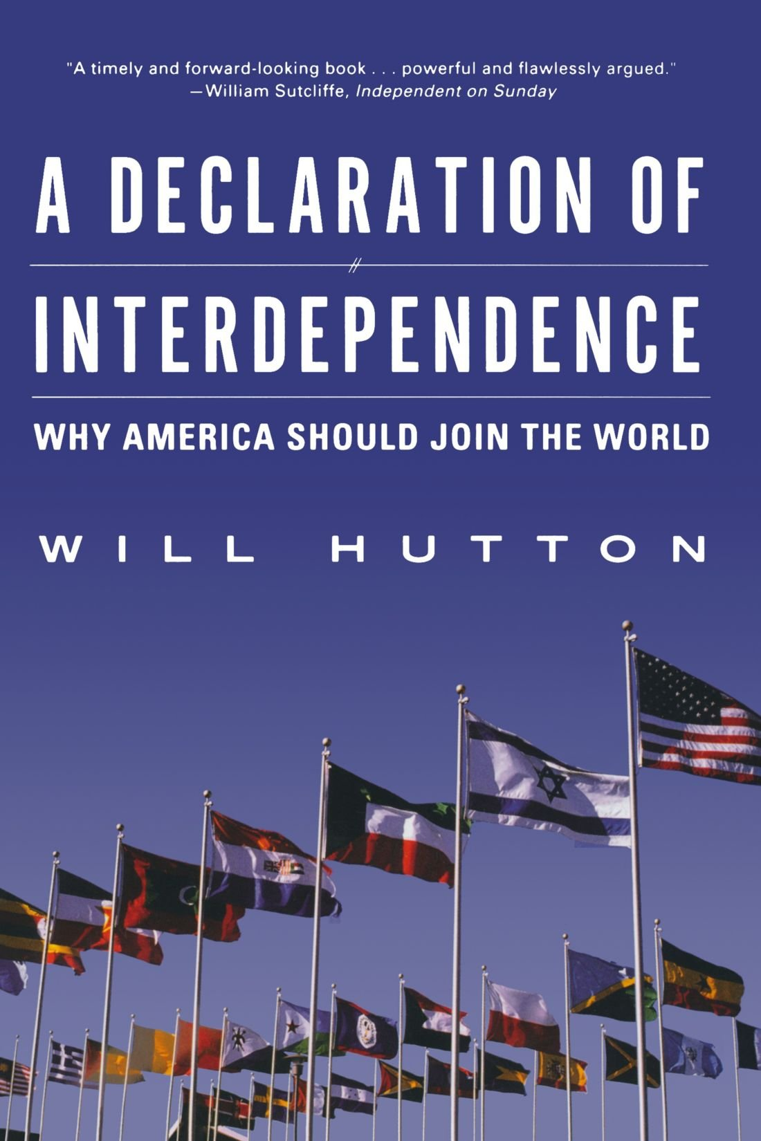 Read Online A Declaration of Interdependence: Why America Should Join the World PDF