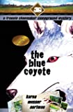 The Blue Coyote: The Frannie Shoemaker Campground Mysteries (vol. 2)