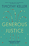 Generous Justice: How God's Grace Makes Us Just (Law, Justice and Power)