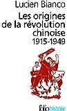 Les origines de la révolution chinoise: (1915-1949)