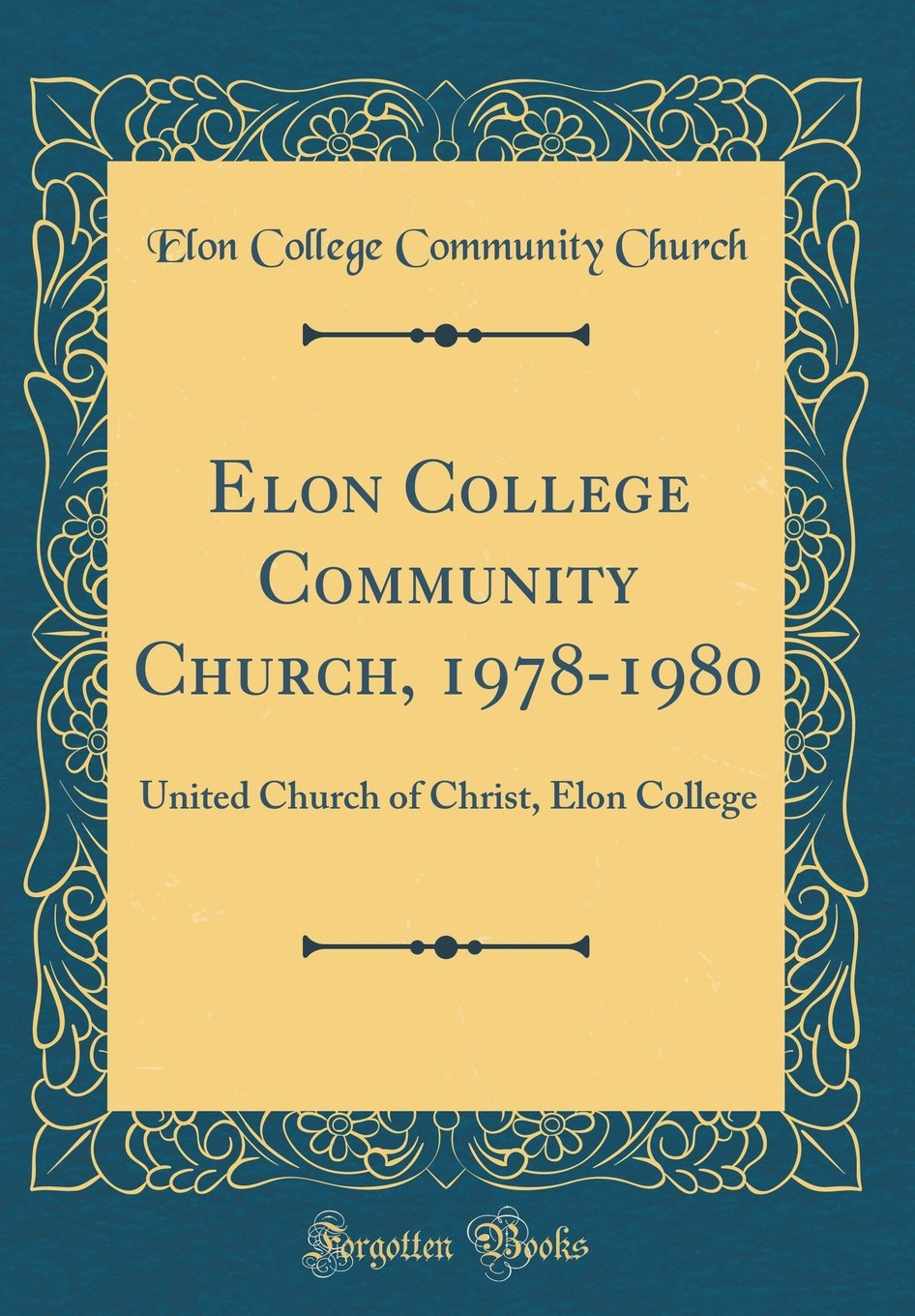 Elon College Community Church, 1978-1980: United Church of Christ, Elon College (Classic Reprint) ebook